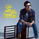 gia mot lan hoan doi (single) - ngo kien huy