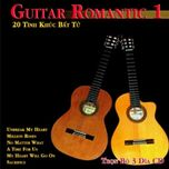 guitar romantic 1: 20 tinh khuc bat tu - v.a