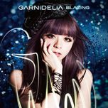 blazing (single) - garnidelia