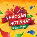 nhac san hot nhat thang 11 nam 2014 - dj