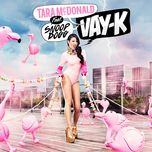 Vay-K (Single) - Tara McDonald, Snoop Dogg