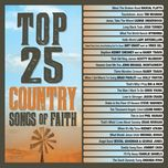top 25 country songs of faith - v.a