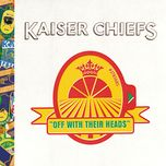 off with their heads (value for music hard cover book version) - kaiser chiefs