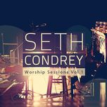 worship sessions, vol. 1 (ep) - seth condrey
