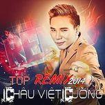 top remix 2014 - chau viet cuong