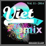 tuyen tap nhac viet remix (vol.11 - 2014) - dj