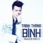 nguoi thu 3 (mini album) - trinh thang binh
