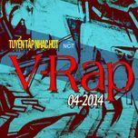 tuyen tap nhac hot v-rap nhaccuatui (04/2014)  - v.a