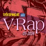 tuyen tap nhac hot v-rap nhaccuatui (03/2014)  - v.a