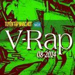 tuyen tap nhac hot v-rap nhaccuatui (08/2014) - v.a