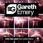 into the light (remixes ep) - gareth emery, mark frisch