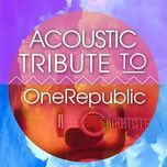 acoustic tribute to onerepublic - guitar tribute players