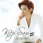 Kiếp Sau (Single) - Đào Bá Lộc