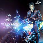 yeu voi vang (single) - ngoc minh