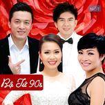 Bộ Tứ Hoàn Hảo: Nhạc Trẻ Thập Niên 90 - Lam Trường, Phương Thanh, Đan Trường, Cẩm Ly