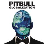 globalization (japan version) - pitbull