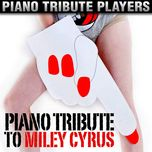piano tribute to miley cyrus - piano tribute players