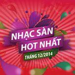 nhac san hot nhat thang 12 nam 2014 - dj
