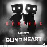blind heart (remixes ep) - cazzette