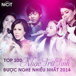 top 100 bai hat tru tinh nhaccuatui duoc nghe nhieu nhat 2014 - v.a