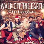 a walk off the earth christmas (ep) - walk off the earth