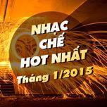 nhac che hot nhat thang 1 nam 2015 - v.a