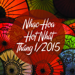 nhac hoa hot nhat thang 1 nam 2015 - v.a