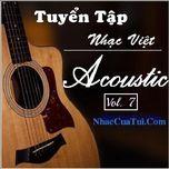 tuyen tap nhac viet acoustic (vol.7) - v.a