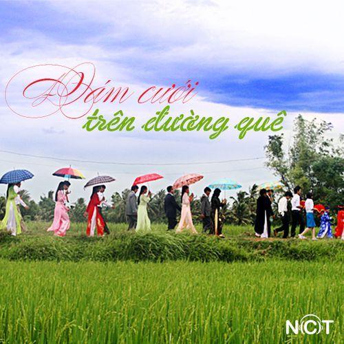 Những ca khúc hay nhất về đám cưới ở các vùng quê