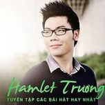 tuyen chon hamlet truong 2015 hay nhat - hamlet truong