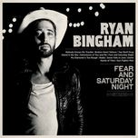 fear and saturday night - ryan bingham