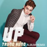 remix up - trung hung