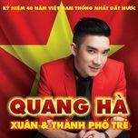 Xuân Và Thành Phố Trẻ - Quang Hà