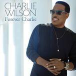 forever charlie - charlie wilson