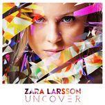 uncover (ep) - zara larsson