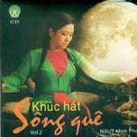 khuc hat song que (vol 2 - 2009) - minh phuong (nsut)
