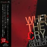 when they cry... theme song collection - v.a