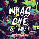 nhac che hot thang 2/2015 - v.a