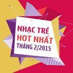 nhac tre hot thang 2/2015 - v.a