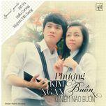 phuong buon & ki niem nao buon (vol.1 - 2013) - kim ngan, huynh tan sang