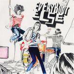 everybody else - everybody else