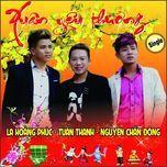 xuan yeu thuong (single) - la hoang phuc, tuan thanh, nguyen chan dong
