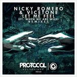 let me feel (remixes ep) - nicky romero, vicetone, when we are wild
