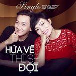 hua ve thi se doi (single) - phuong thanh, ngo kien huy