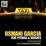 el taxi (remastered ep) - osmani garcia, pitbull