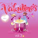 nhung ca khuc hay cho valentine (vol. 3) - v.a