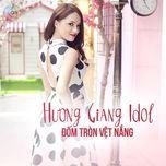 dom tron vet nang (single) - huong giang idol