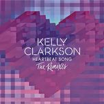 heartbeat song (the remixes ep) - kelly clarkson