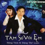 tam su voi em - bang tam, dang the luan