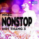 nhac nonstop hot nhat thang 3 - dj